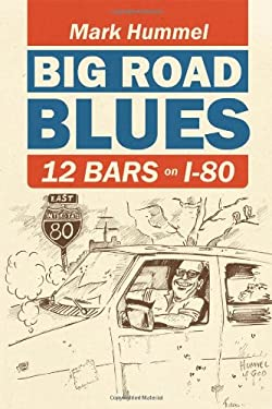 Big Road Blues-12 Bars on I-80 9780578097671