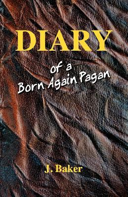 Diary of a Born Again Pagan 9780578102788