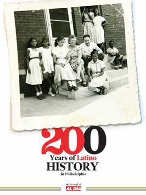 200 Years of Latino History in Philadelphia 9780578106601