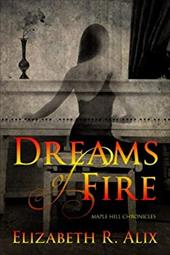 Dreams of Fire (Maple Hill Chronicles) (Volume 1) 23558805
