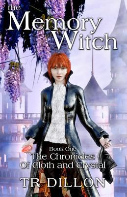 The Memory Witch (The Chronicles of Cloth and Crystal)
