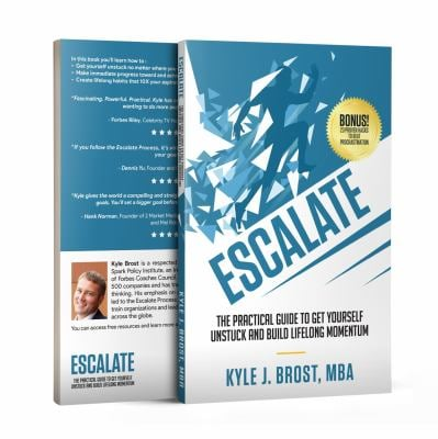 Escalate: The Practical Guide to Get Yourself Unstuck and Build Lifelong Momentum