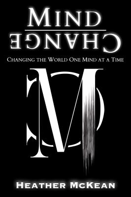 Mind Change: Changing The World One Mind At A Time