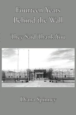 Fourteen Years Behind the Wall: They Said Thank You