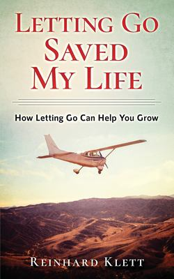 Letting Go Saved My Life: How Letting Go Can Help You Grow