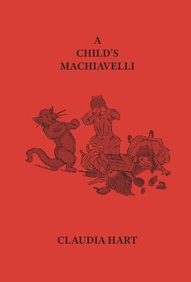 A Child's Machiavelli: A Primer on Power (2019 Edition)