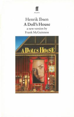 A Doll's House: A New Version by Frank McGuinness 9780571191291