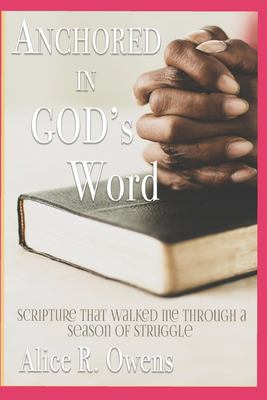 Anchored In God's Word: Scripture that walked me through a Season of Struggle