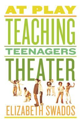At Play: Teaching Teenagers Theater 9780571211203