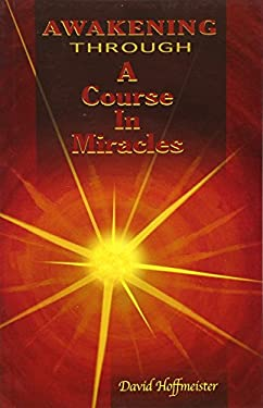Awakening Through a Course in Miracles 9780578008189