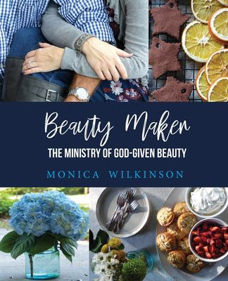 Beauty Maker: The Ministry of God-Given Beauty