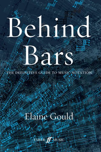Behind Bars: The Definitive Guide to Music Notation 9780571514564