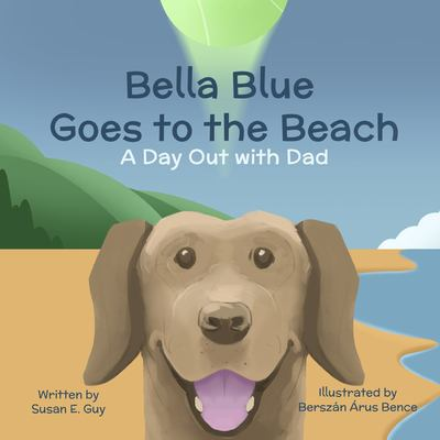 Bella Blue Goes to the Beach: A Day Out With Dad