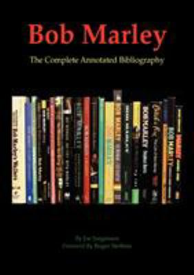 Bob Marley: The Complete Annotated Bibliography 9780578039404