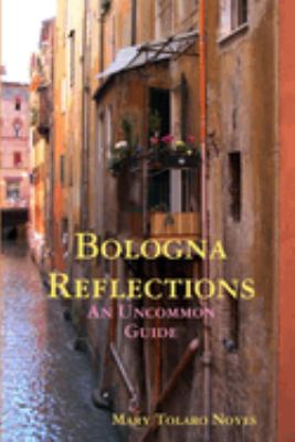 Bologna Reflections 9780578016832