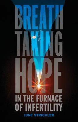 Breathtaking Hope In The Furnace Of Infertility
