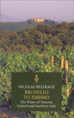 Brunello to Zibibbo: The Wines of Tuscany, Central and Southern Italy 9780571195169