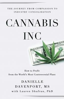 Cannabis, Inc.: The Journey from Compassion to Consolidation