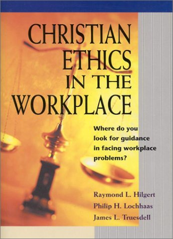 Christian Ethics in the Workplace 9780570052999