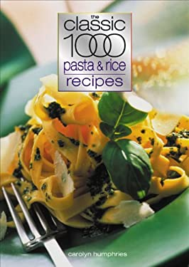 Classic 1000 Pasta & Rice Recipes 9780572028671