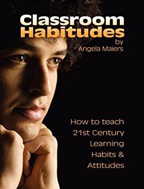 Classroom Habitudes 9780578002125
