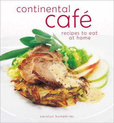 Continental Cafe: Recipes to Eat at Home 9780572029081