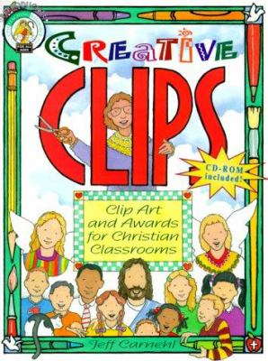 Creative Clips: Clip Art and Awards for Christian Classrooms [With For Use W/IBM Compatible and Macintosh Computers] 9780570053835