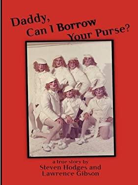 Daddy, Can I Borrow Your Purse? 9780578032207