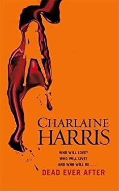 Dead Ever After: A True Blood Novel 9780575096615