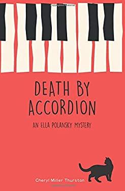 Death By Accordion (An Ella Polansky Mystery)