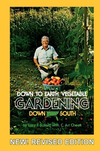Down to Earth Gardening Down South, Revised Edition 9780578039466
