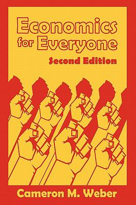 Economics for Everyone, 2nd Edition 9780578069760