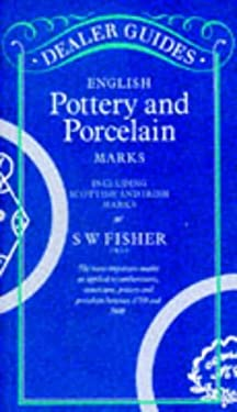 English Pottery and Porcelain Marks: Including Scottish and Irish Marks 9780572007119