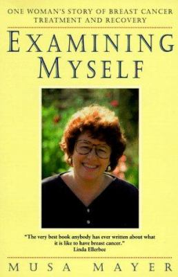 Examining Myself: One Woman's Story of Breast Cancer Treatment and Recovery 9780571198450