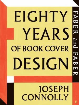 Faber and Faber: Eighty Years of Book Cover Design 9780571240005