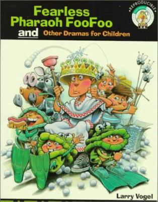 Fearless Pharaoh Foofoo and Other Dramas for Children 9780570053323