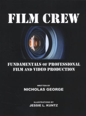 Film Crew: Fundamentals of Professional Film and Video Production 9780578033440