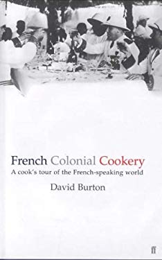 French Colonial Cookery: A Cook's Tour of the French-speaking World 9780571190249