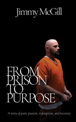 From Prison to Purpose