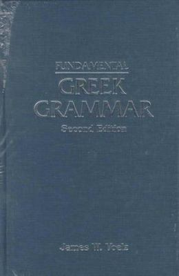 Fundamental Greek Grammar 9780570042525