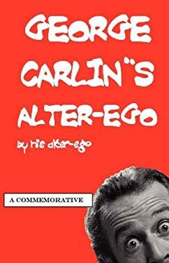 George Carlin's Alter-Ego 9780578002897