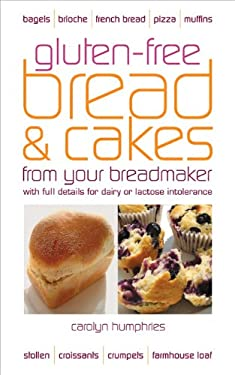 Gluten-Free Bread & Cakes from Your Breadmaker 9780572035693