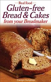 Gluten-Free Breads & Cakes: From Your Breadmaker 2105804