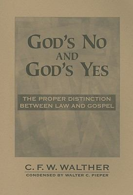 God's No and God's Yes: The Proper Distinction Between Law and Gospel 9780570035152