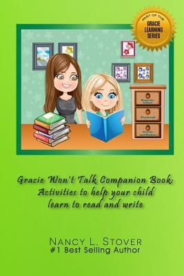 Gracie Wont Talk Companion Book: Activities to help your child learn to read and write