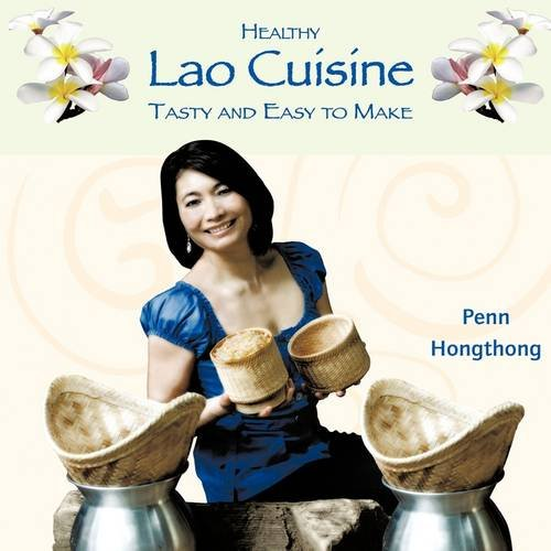 Healthy Lao Cuisine: Tasty and Easy to Make 9780578028453