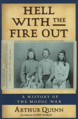 Hell with the Fire Out: A History of the Modoc War 9780571199372
