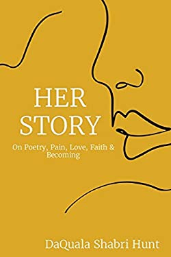 Her Story: On Poetry, Pain, Love, Faith & Becoming