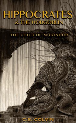 Hippocrates and the Hobgoblin: The Child of Murindur