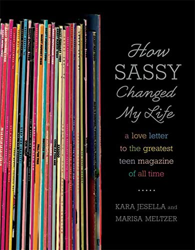 How Sassy Changed My Life: A Love Letter to the Greatest Teen Magazine of All Time 9780571211852
